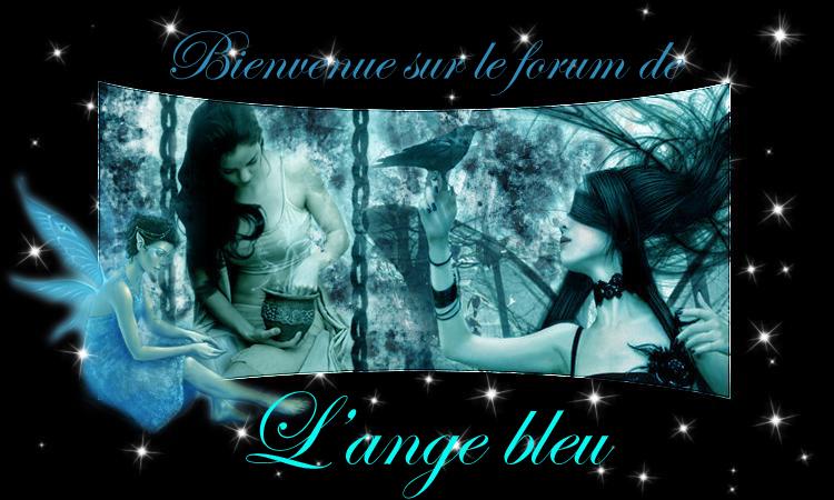 L'ange bleu ~ Forum